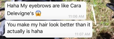 "Whatsapp message: ""Haha my eyebrows are like Cara Delevigne's"""